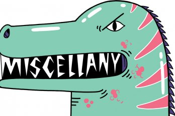 "An alligator that says ""Miscellany"" in its mouth"
