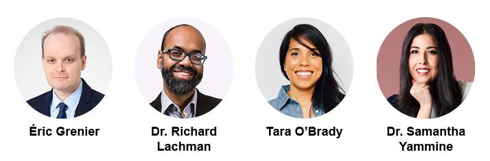 Images of Éric Grenier, Dr. Richard Lachman, Tara OBrady, and Dr. Samatha Yammine