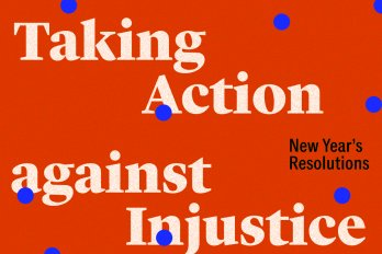 "Text that reads ""Taking Action against Injustice, New Year's Resolutions,"" on a red background with blue polkadots"
