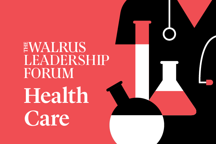The Walrus Leadership Forum on Health Care graphic