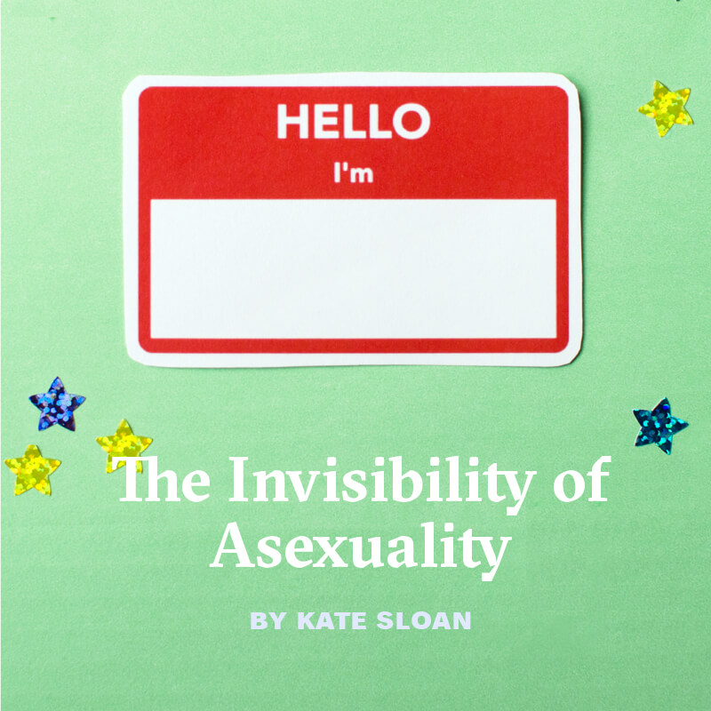 The Invisibility of Asexuality, by Kate Sloan. A name tag that says 'Hello I'm' with the name section left blank, on a green background with stars