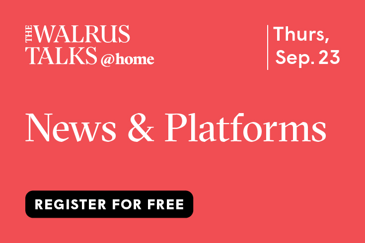 The Walrus Talks @Home image for the event News & Platforms on Sept. 23, 2021 with a black button to register for free.