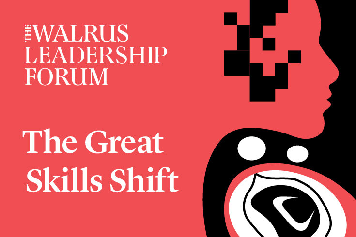 Illustration of a silhouette of a face and the words The Walrus Leadership Forum: The Great Skills Shift superimposed in white on a pink and black background.