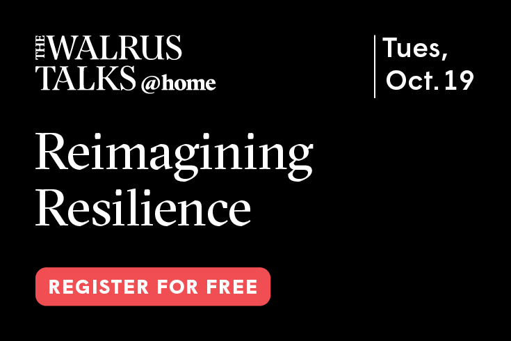 The Walrus Talks @Home image for the event Reimagining Resilience on October 19, 2021 with a red button to register for free.