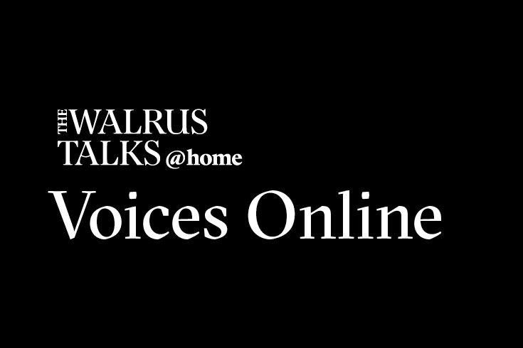 The Walrus Talks at Home: Voices Online banner image
