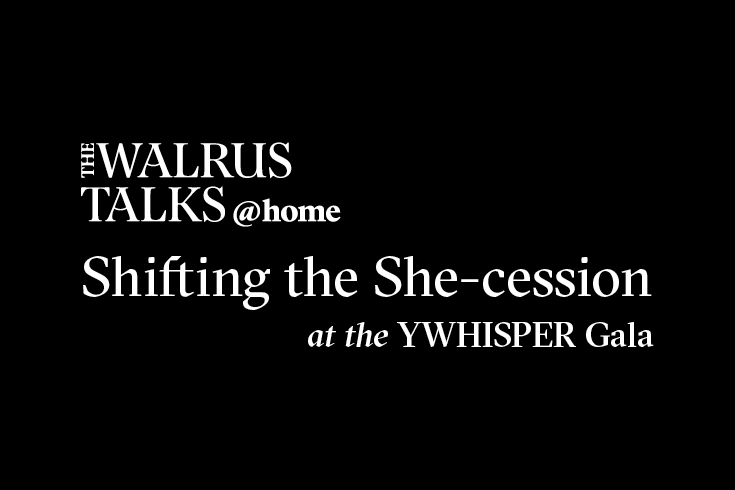 Logo for The Walrus Talks at home with Shifting the She-cession at the YWhisper Gala on a black background.