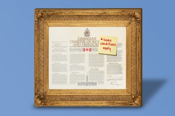 "An image of the Canadian Charter of Rights and Freedoms, in a large gold frame and against a periwinkle background. Stuck onto the document is a post-it with an asterisk and the words ""some conditions apply"" written in red."