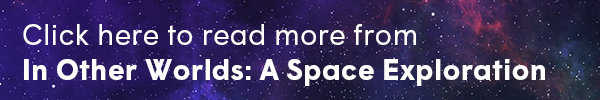 "A small text box with a purple celestial background. The text says, ""click here to read more from ""In Other Worlds: A Space Exploration"""
