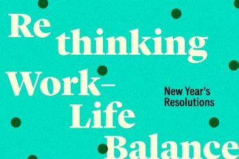 "Text that reads ""Rethinking Work-Life Balance, New Year's Resolutions,"" on an aqua background with dark green polkadots"